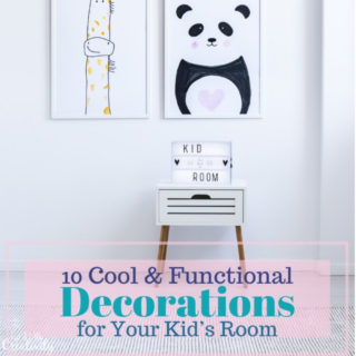 10 Decorations for Your Kid's Room